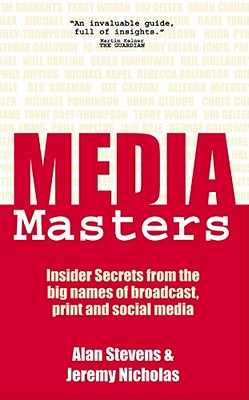 Image for MediaMasters: Insider Secrets from the big names of broadcast, print and social media