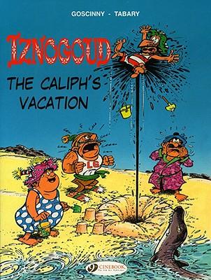 The Caliph's Vacation (Iznogoud), Goscinny, Rene