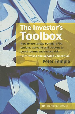 Image for The Investor's Toolbox: How to use spread betting, CFDs, options, warrants and trackers to boost returns and reduce risk