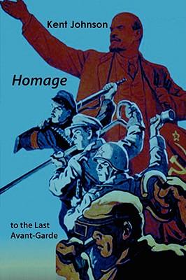 Homage To the Last Avant-Garde, Johnson, Kent