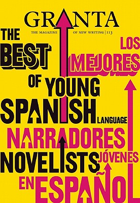 Image for Granta: the Best of Young Spanish Language Novelists