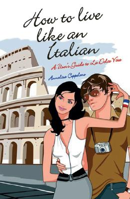 Image for How to live Like an Italian : A User's Guide to La Dolce Vita