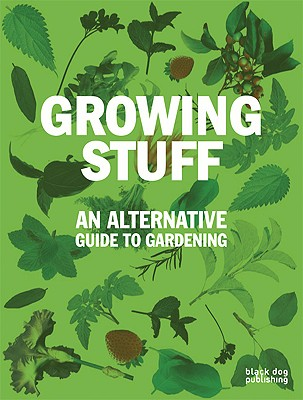 Image for Growing Stuff: An Alternative Guide to Gardening