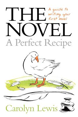 The Novel: A Guide to Writing Your First Novel, Lewis, Carolyn