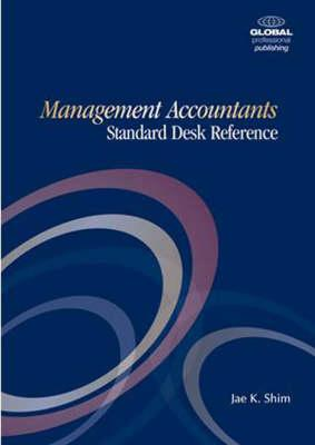 Management Accountant's Standard Desk Reference Paperback, Jae K. Shim  (Author)