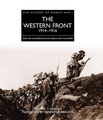 Image for The Western Front 1914-1916: From the Schlieffen Plan to Verdun and the Somme (History of WWI)