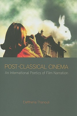 Image for Post-Classical Cinema: An International Poetics of Film Narration