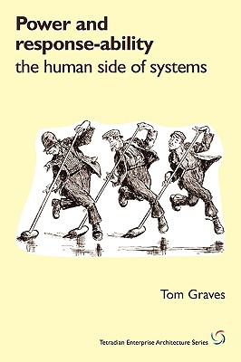 Power and Response-Ability: The Human Side of Systems, Graves, Tom