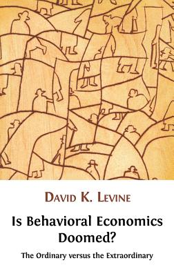 Image for Is Behavioral Economics Doomed? the Ordinary Versus the Extraordinary