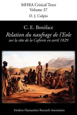 Image for Relation Du Naufrage Du Navire Francais L'Eole Sur La Cote de La Caffrerie, En Avril 1829 (Mhra Critical Texts) (French Edition)