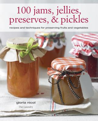 Image for 100 Jams, Jellies, Preserves and Pickles