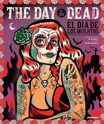 Image for The Day of the Dead: El Dia De Los Muertos
