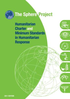 The Sphere Handbook 2011: Humanitarian Charter and Minimum Standards in Humanitarian Response, The Sphere Project