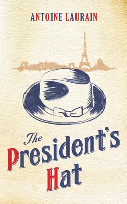 The President's Hat, Laurain, Antoine