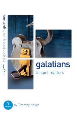 Image for Galatians: Gospel Matters: Seven Studies for Groups or Individuals (Good Book Guide)