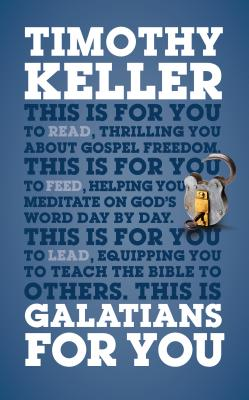 Galatians for You: For Reading, for Feeding, for Leading (God's Word for You), Timothy Keller