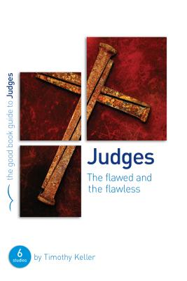 Image for Judges: The Flawed and the Flawless (Good Book Guides)