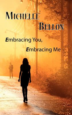 Embracing You, Embracing Me, Bellon, Michelle