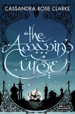 The Assassin's Curse (Strange Chemistry), Clarke, Cassandra Rose