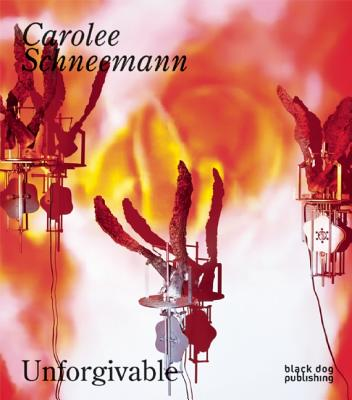 Image for Carolee Schneemann: Unforgivable