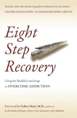Image for Eight Step Recovery: Using the Buddha's Teachings to Overcome Addiction