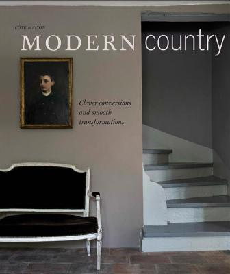 Image for Modern Country: Inspiring interiors for contemporary country living