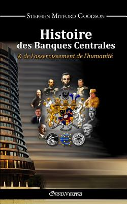 Histoire des Banques Centrales (French Edition), Goodson, Stephen Mitford
