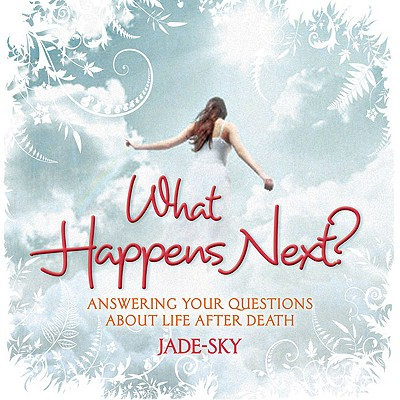 Image for What Happens Next?: Answering Your Questions About Life After Death