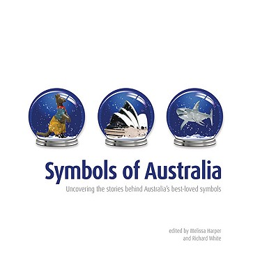 Image for Symbols of Australia: Uncovering the Stories Behind Australia's Best-Loved Symbols