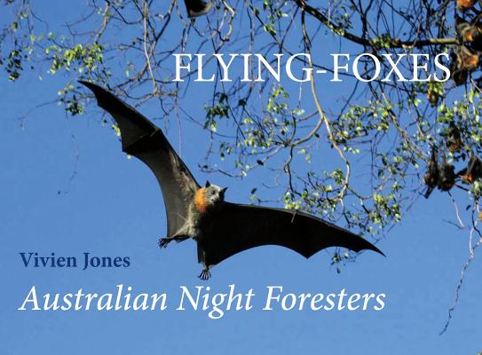 Image for Flying-Foxes: Australian Night Foresters
