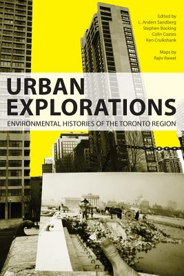 Urban Explorations: Environmental Histories of the Toronto Region