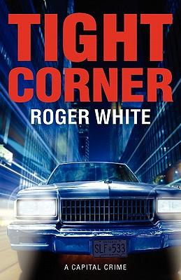 Tight Corner  A Capital Crime, White, Roger
