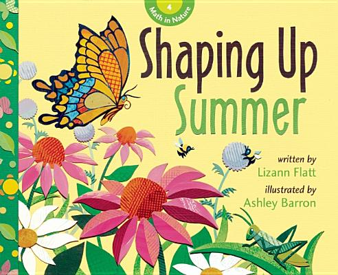 Shaping Up Summer (Math in Nature), Flatt, Lizann