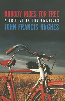 Image for Nobody Rides for Free: A Drifter in the Americas