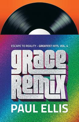 Grace Remix: Escape to Reality Greatest Hits, Volume 4, Ellis, Paul