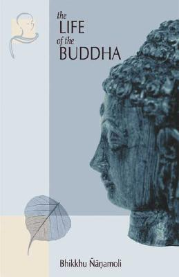 Image for The Life of the Buddha: According to the Pali Canon