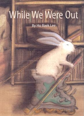 While We Were Out (Bccb Blue Ribbon Picture Book Awards) (Bccb Blue Ribbon Picture Book Awards (Awards)), HO BAEK LEE