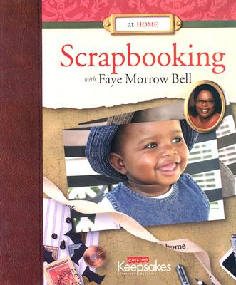 Image for At Home: Scrapbooking With Faye Morrow Bell