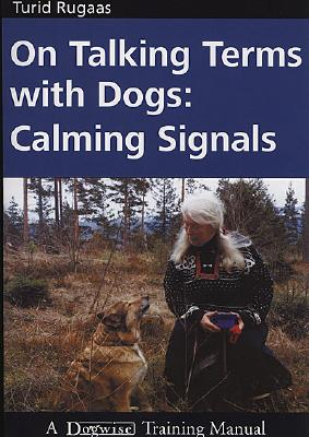 On Talking Terms With Dogs: Calming Signals, Turid Rugaas