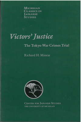 Image for Victors' Justice: The Tokyo War Crimes Trial (Michigan Classics in Japanese Studies)