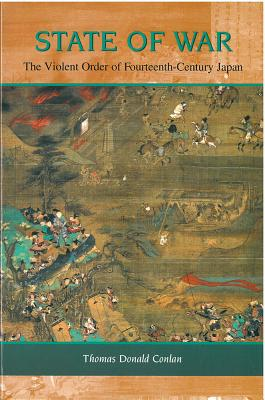 Image for State of War: The Violent Order of Fourteenth-Century Japan (Michigan Monograph Series in Japanese Studies)