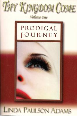 Image for Prodigal Journey (Thy Kingdom Come)