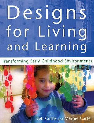 Image for Designs for Living and Learning: Transforming Early Childhood Environments