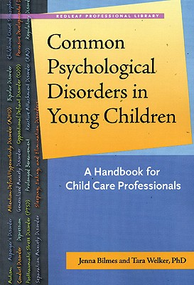 Image for Common Psychological Disorders in Young Children: A Handbook for Child Care Professionals (Redleaf Professional Library)