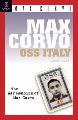 Max Corvo, OSS Italy, 1943-1945 : a personal Memoir, CORVO, Max