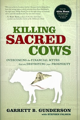 Image for Killing Sacred Cows: Overcoming the Financial Myths That Are Destroying Your Prosperity