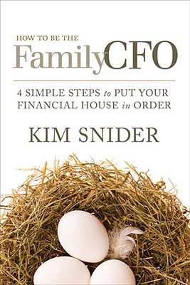 Image for How to Be the Family CFO: 4 Simple Steps to Put Your Financial House in Order