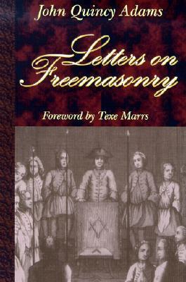 Letters on Freemasonry, Adams , John Quincy