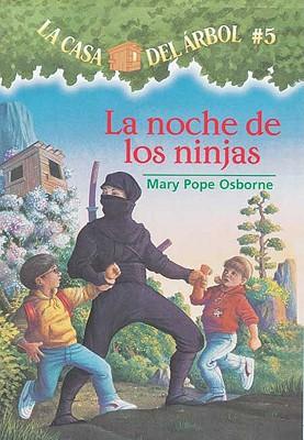 Image for La casa del árbol # 5 La noche de Los ninjas (Spanish Edition) (La Casa Del Arbol / Magic Tree House)