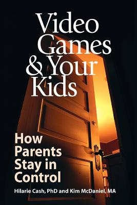 Image for Video Games & Your Kids: How Parents Stay in Control